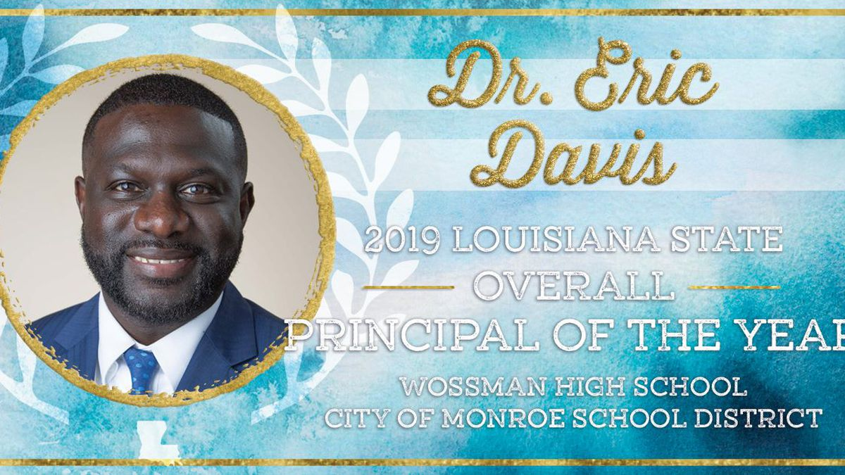 The Louisiana Department of Education named Dr. Eric Davis as the 2019 State Principal of the...