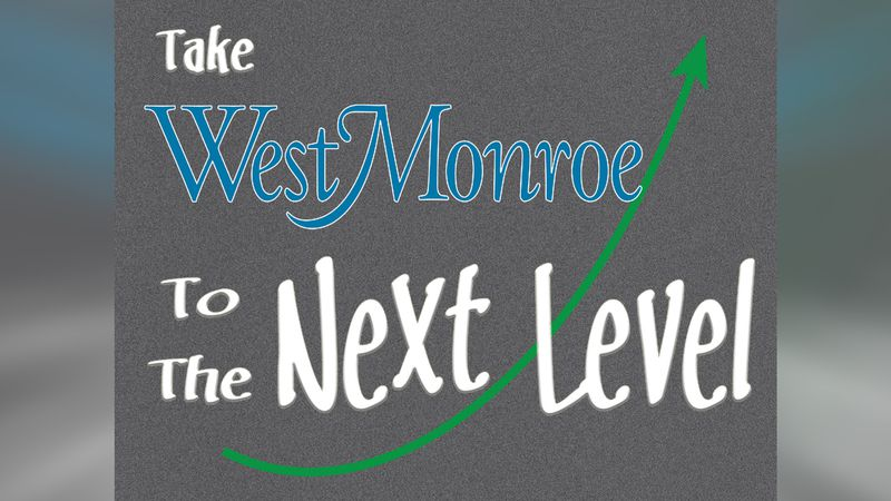 Take West Monroe to the Next Level